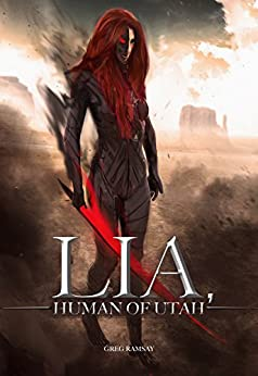 Lia, Human of Utah (2nd Edition) (English Edition) di [Ramsay, Greg]