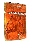 The Victorian underworld / Kellow Chesney
