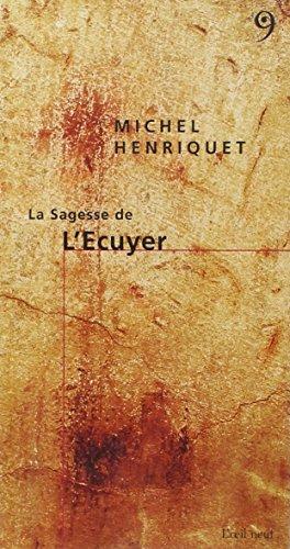 La Sagesse de l'Ecuyer par Michel Henriquet