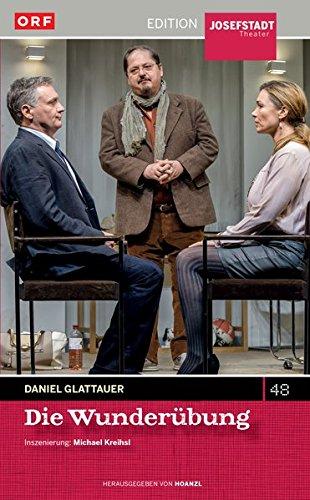 Die Wunderübung / Daniel Glattauer