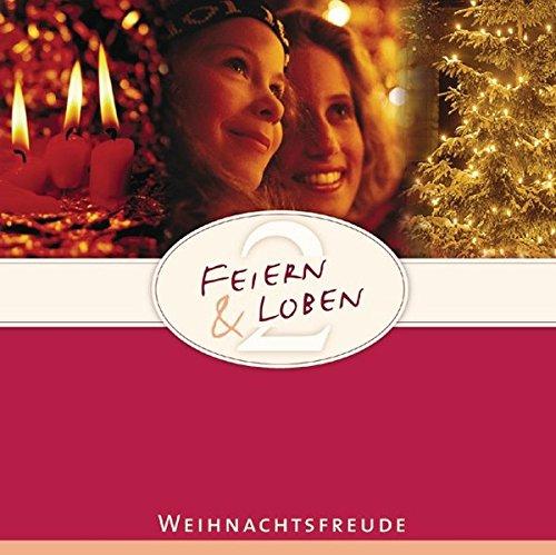 (Feiern und Loben 2: Weihnachtsfreude (hänssler music - Feiern und loben (2)))