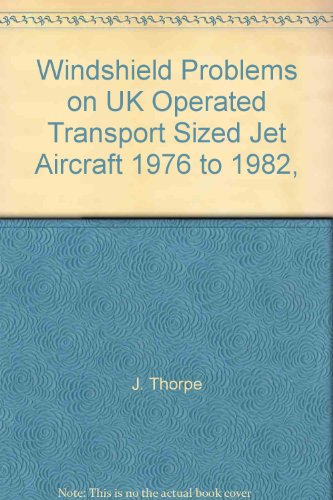 Windshield Problems on UK Operated Transport Sized Jet Aircraft 1976 to 1982,