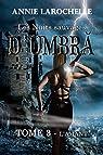 Les Nuits sauvages d'Umbra, tome 3 : L'Amant par Larochelle
