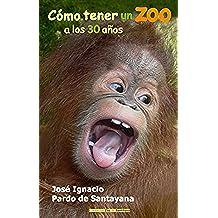 Cómo tener un Zoo a los 30 años