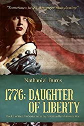 1776 - Daughter of Liberty: Book 1 of the 1776 Series Set during the American Revolutionary War: Volume 1 by Nathaniel Burns (2014-04-17)