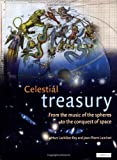 Celestial Treasury: From the Music of the Spheres to the Conquest of Space