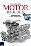 Das große Motor Baubuch: Vierzylinder-Ottomotor-Modell selbst bauen und verstehen. Elektronik Lernpaket