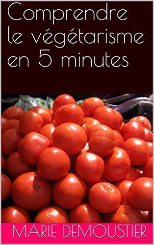 Couverture du livre Comprendre le végétarisme en 5 minutes