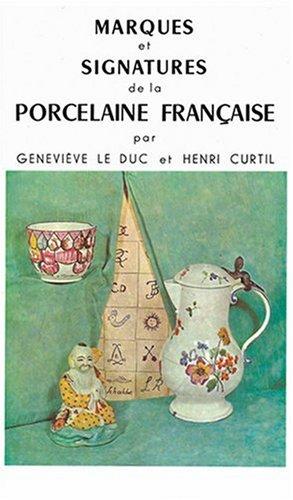 Marques et Signatures de la Porcelaine Franaise