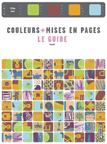 Couleurs + Mises en pages. Le guide