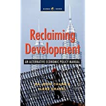 Reclaiming Development: An Alternative Economic Policy Manual (Global Issues) by Ha-Joon Chang (2004-07-01)