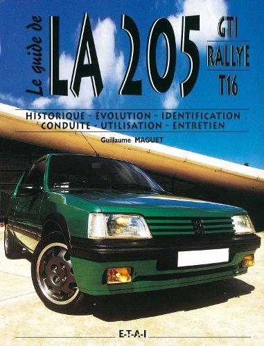 La 205 GTI Rallye T16 : Historique, évolution, identification, conduite, utilisation, entretien de Guillaume Maguet (1 février 2004) Broché