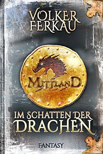 Buchseite und Rezensionen zu 'Mittland 1 - Im Schatten der Drachen' von Volker Ferkau