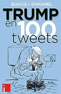 Trump en 100 tweets par François Boucq