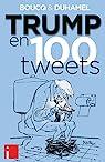 Trump en 100 tweets par Boucq