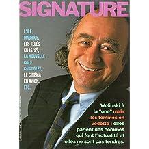 Signature n° 272 - janvier 1994 - Wolinski à la une mais les femmes en vedette : elles parlent des hommes qui font l'actualité et elles ne sont pas tendres/L'Île Maurice/Les télés en 16/9/Golf cabriolet/Le cinéma en avion