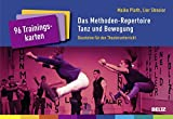 Das Methoden-Repertoire Tanz und Bewegung: Bausteine für den Theaterunterricht. 96 Trainingskarten mit Booklet