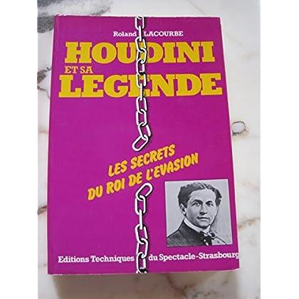 Houdini et sa légende : Les secrets du roi de l'évasion