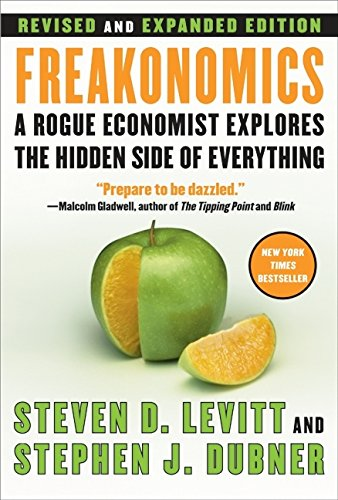 Freakonomics REV Ed: A Rogue Economist Explores the Hidden Side of Everything por Steven D. Levitt