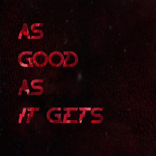 As Good as It Gets [Explicit]