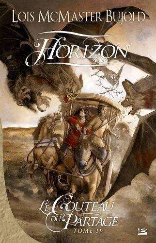 Le Couteau du Partage, tome 4 : Horizon par Lois McMaster Bujold