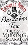 Barnabas Tew and The Case Of The Missing Scarab by Columbkill Noonan