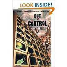 Out of Control: The Rise of Neo-Biological Civilization by Kevin Kelly (1994-05-23)