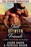 Just Between Friends: A BBW Western Romance (The Cowboy Connection Book 1) (English Edition)
