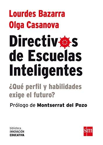 Directivos De Escuelas Inteligentes (Biblioteca Innovación Educativa) por Lourdes Bazarra