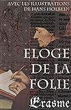 Eloge de la Folie (avec les illustrations de Hans Holbein) - Format Kindle - 9788074840975 - 0,99 €