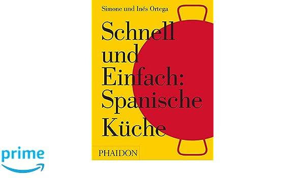 Schnell und Einfach: Spanische Küche: Amazon.de: Simone Ortega, Inés ...