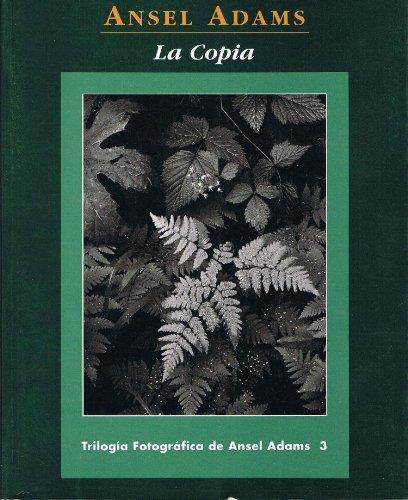 Descargar Libro La Copia. Trilogia Fotografica De Ansel Adams 3 de Ansel Adams
