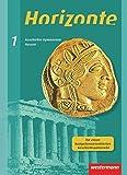 Horizonte - Geschichte für Gymnasien in Hessen und im Saarland- Ausgabe 2013: Schülerband 1