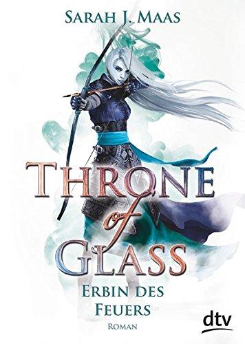 Throne of Glass 3 - Erbin des Feuers: Roman
