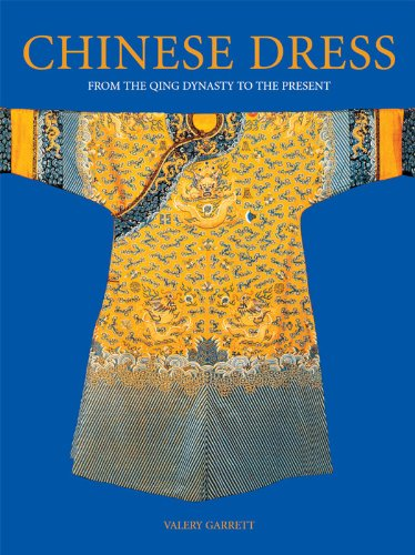 Chinese Dress: From the Qing Dynasty to the Present (English - Dynastie Kostüm