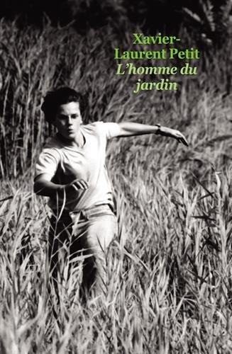 L'homme du jardin par Xavier-Laurent Petit
