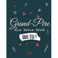 Grand-père Dis-nous tout sur toi !: v1b-11 Pour que papi raconte son histoire, photos et recettes   77 pages plus de 70…