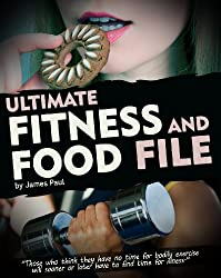 Ultimate Fitness and Food Files:: One of the last fitness plans you will need for any weight training systems! Fast weight loss and fitness plan - Includes ... cookbook (Fitness Hacks 1) (English Edition)