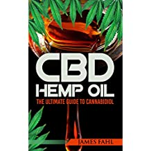 CBD Oil: The Essential Guide to CBD Oil, Hemp Oil and Cannabis Medicine (How to Extract, Medical Marijuana, Improve Health, Reduce Pain, Cannabinoids, ... reduction, relaxing) (English Edition)