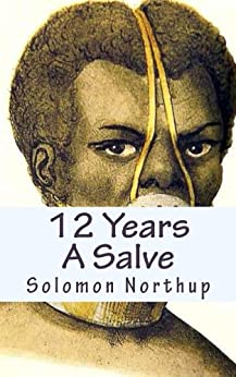 12 Years A Salve by [Northup, Solomon]
