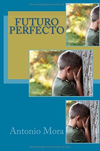 Futuro Perfecto por Antonio Mora