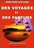 Des voyages et des parfums (Annoté)