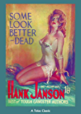 Some Look Better Dead (Hank Janson Crime Book 3)