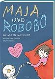 Maja und Robobo: Eine Geschichte über Freundschaft und Gefühle
