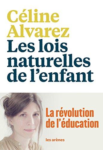 Télécharger Les Lois naturelles de l'enfant: La Révolution de l'éducation PDF Ebook En Ligne