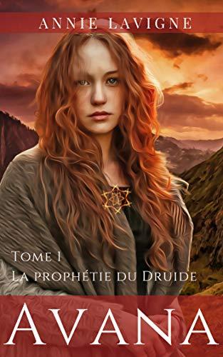 La prophétie du Druide (Avana, tome 1) par [Lavigne, Annie]