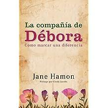 La Compañía de Débora: Cómo marcar una Diferencia (Spanish Edition)