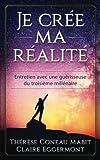 Je crée ma réalité: Entretien avec une guérisseuse du troisième millénaire