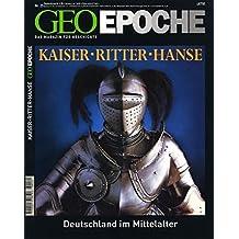 GEO Epoche 25/07: Kaiser, Ritter, Hanse - Deutschland im Mittelalter
