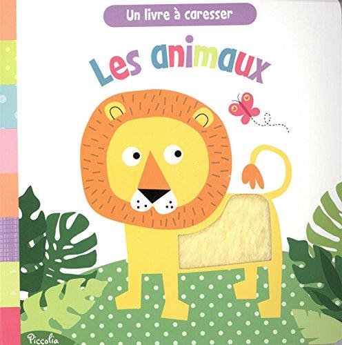 Les animaux : Un livre à caresser